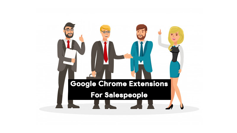 Best Google Chrome Extensions for Salespeople