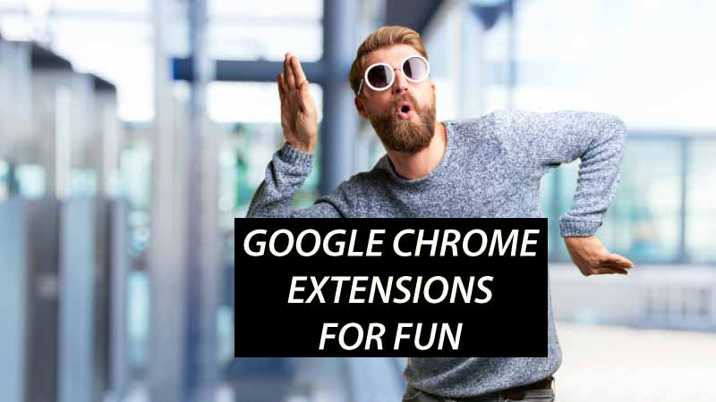 Best Google Chrome extensions for fun