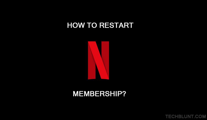 How to restart netflix membership