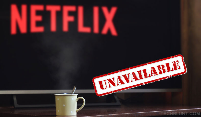 [Fixed] Netflix Currently Unavailable, Try Again Later